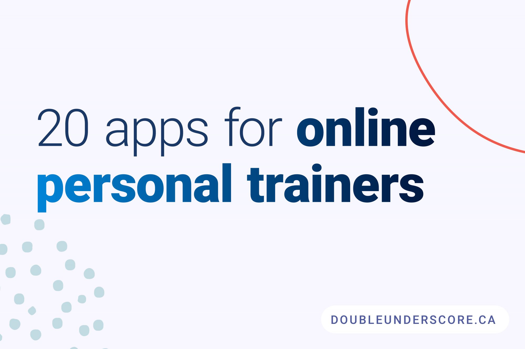 20 Apps For Online Personal Trainers by DoubleUnderscore