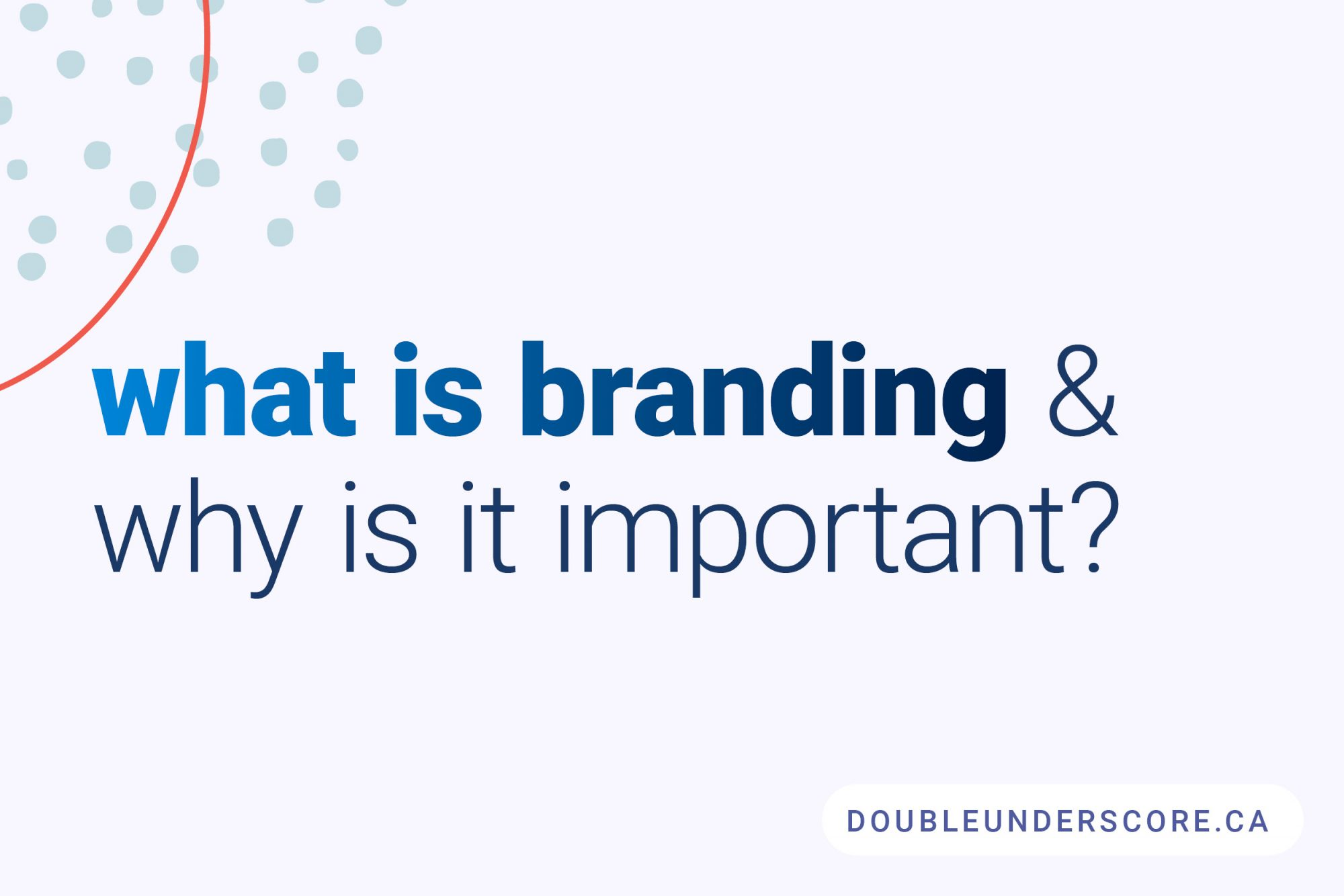 DoubleUnderscore Blog Why Brand Is Important