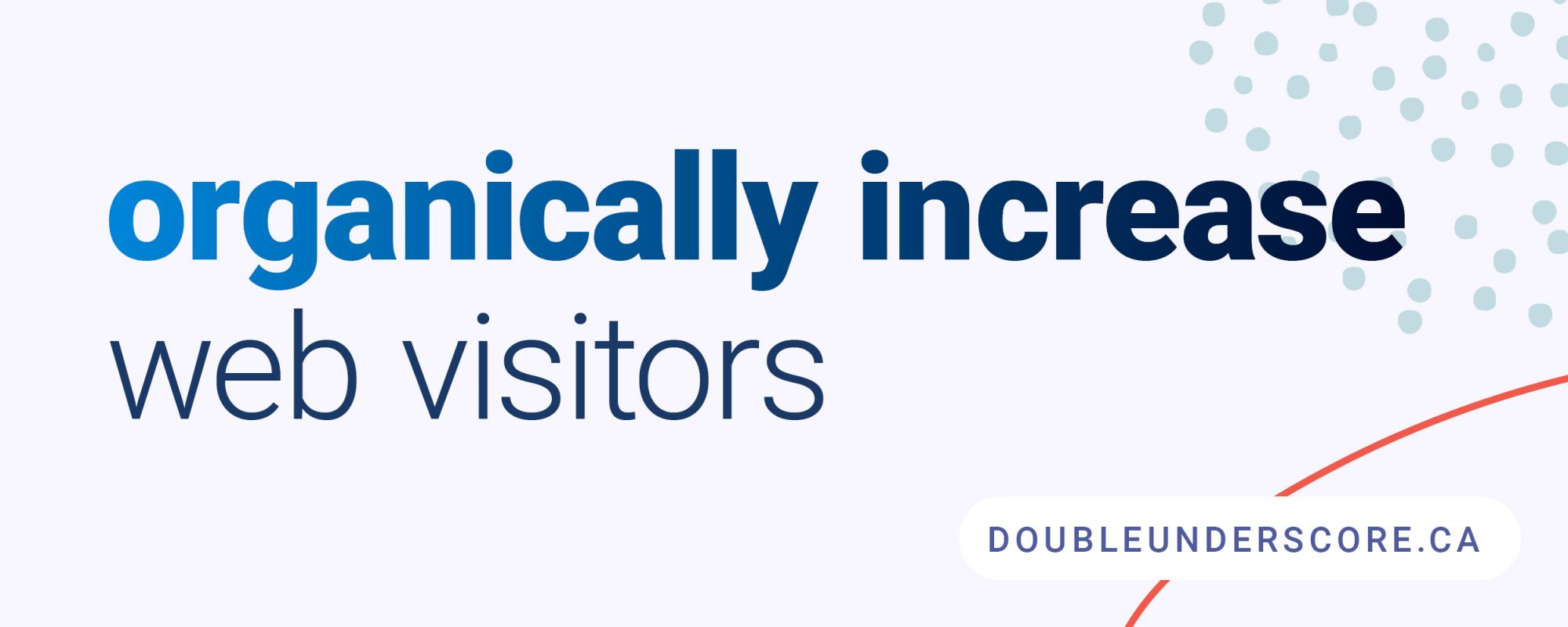 HOW INCREASE ORGANIC TRAFFIC by DoubleUnderscore